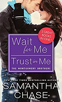 Wait for Me / Trust in Me (Montgomery Brothers Book 0) by [Chase, Samantha]