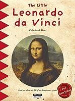 Little Leonardo Da Vinci: Find Out About the Life of the Renaissance Genius (Happy Museum)