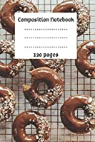 Composition Notebook: Donut Composition Notebook,College notebook, School Notebook, Donut Notebook, 6 x 9 120 pages