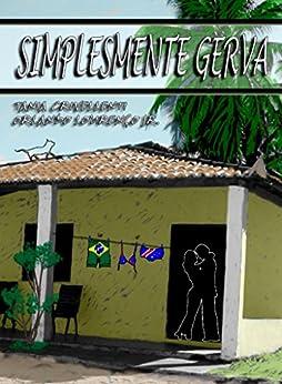 Simplesmente Gerva (Gervázio Livro 1) (Portuguese Edition) by [Crivellenti, Tania, Lourenço Jr., Orlando]