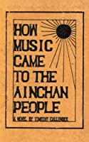 How Music Came to the Ainchan People
