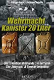 Wehrmacht Kanister 20 Liter: Le Jerrycan: Une Invention Allemande / The Jerrycan: A German Invention 画像