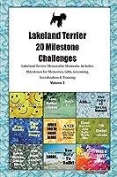Lakeland Terrier 20 Milestone Challenges Lakeland Terrier Memorable Moments.Includes Milestones for Memories, Gifts, Grooming, Socialization & Training Volume 2