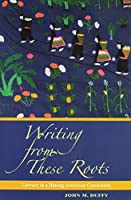 Writing from These Roots: Literacy in a Hmong-American Community