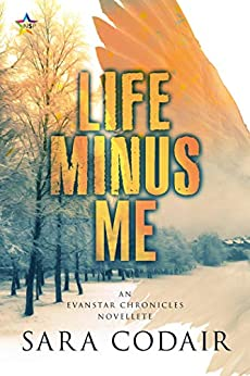 Life Minus Me (The Evanstar Chronicles) by [Codair, Sara]