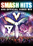 SMASH HITS -AV8 Official Video Mix-