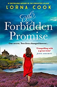 The Forbidden Promise: A tale of secrets and romance, the latest historical fiction novel from the No.1 bestse