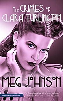 The Crimes of Clara Turlington by [Johnson, Meg]