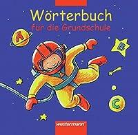 Woerterbuch fuer die Grundschule. Allgemeine Ausgabe 2002
