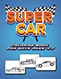 Super Car Coloring Book for Boys Ages 4-7: A Collection of Amazing Old, Luxury, Sport and Supercar Designs for Kids