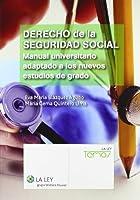 Derecho de la seguridad social : manual universitario adaptado a los nuevos estudios de grado
