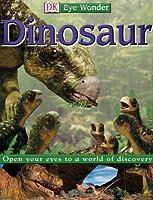 Eye Wonder: Dinosaurs