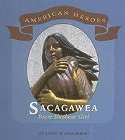 Sacagawea: Brave Shoshone Girl (American Heroes)