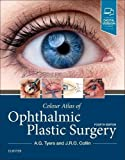 Colour Atlas of Ophthalmic Plastic Surgery, 4e