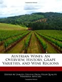 Austrian Wines: An Overview, History, Grape Varieties, and Wine Regions