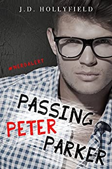 Passing Peter Parker by [Hollyfield, J.D., Hollyfield, J.D.]