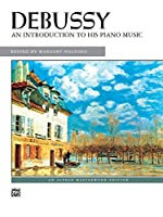 Debussy An Introduction to His Piano Music (Alfred Masterwork Editions)