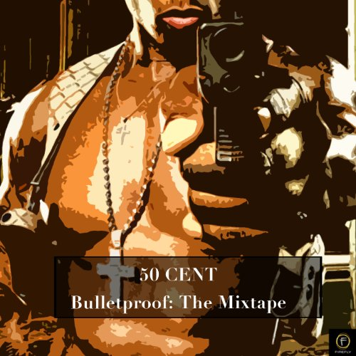 50 Cent, Bulletproof: The Mixt...