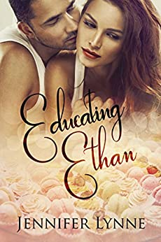 Educating Ethan: A Sexy Romance Novella by [Lynne, Jennifer]
