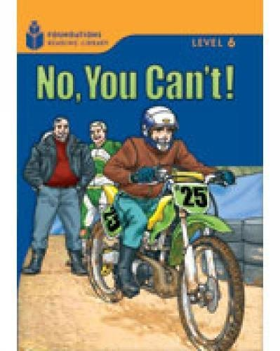 No, You Can't! (Foundations Reading Library: Level 6)の詳細を見る