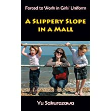 A Slippery Slope in a Mall (Forced to Work in Girls' Uniform) (English Edition)