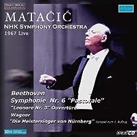 ベートーヴェン:交響曲第6番「田園」、レオノーレ序曲第3番 他 (Beethoven : Symphonie Nr.6 ''Pastorale'', ''Leonore Nr.3'' Ouverture, etc. / Matacic, NHK Symphony Orchestra - 1967 Live)