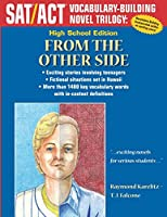 From the Other Side: High School Edition (Sat/Act Vocabulary-building Novel Trilogy)