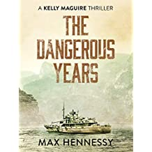 The Dangerous Years (Captain Kelly Maguire Trilogy Book 2)
