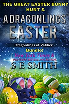 A Dragonling's Easter Bundle: 2 Dragonlings of Valdier Novellas (Dragonlings of Valider Book 1) by [Smith, S.E.]