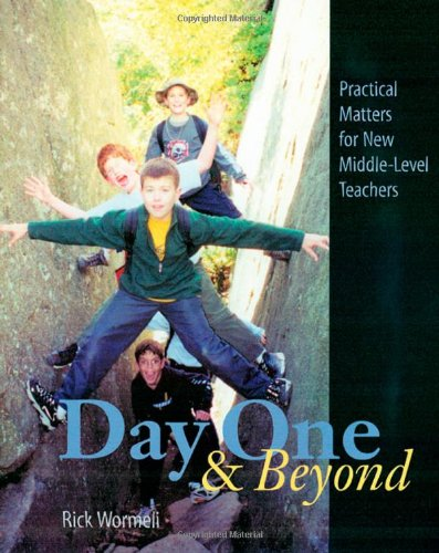 Download Day One and Beyond: Practical Matters for New Middle-Level Teachers 1571103554