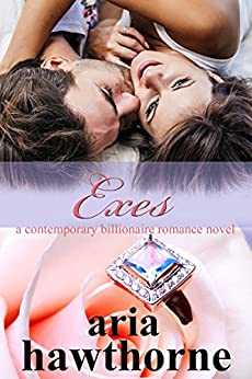 Exes - A Contemporary Billionaire Romance Novel (Chicago Billionaires Book 2) by [Hawthorne, Aria]