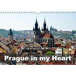 Prague in My Heart 2018: Walking Around Beautiful Prague (Calvendo Places)