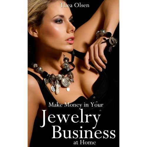 Make Money in Your Jewelry Business at Home - Delight Your Clients with Your Unique Creations (English Edition)