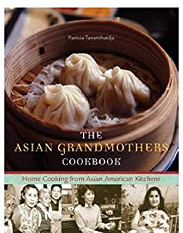 Asian Grandmothers Cookbook by [Tanumihardja, Pat]