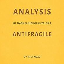 Analysis of Nassim Nicholas Taleb's Antifragile