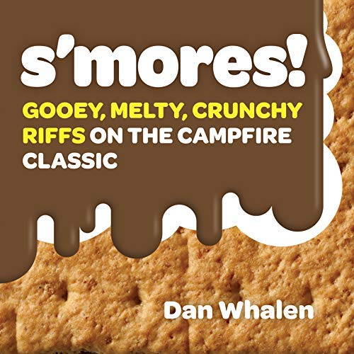 S'mores!: Gooey, Melty, Crunchy Riffs on the Campfire Classic (English Edition)