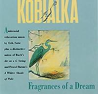Fragrances of a Dream by Daniel Kobialka (2001-05-04)