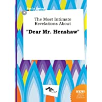The Most Intimate Revelations about Dear Mr. Henshaw