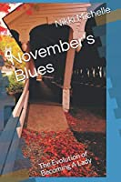 November's Blues: The Evolution of Becoming A Lady