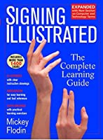 Signing Illustrated: The Complete Learning Guide by Mickey Flodin(2004-11-02)