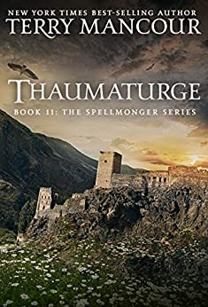 Thaumaturge: Book Eleven of the Spellmonger Series by [Mancour, Terry]