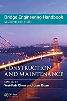 Bridge Engineering Handbook, Second Edition: Construction and Maintenance
