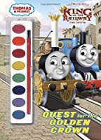 Quest for the Golden Crown (Thomas & Friends) (Thomas & Friends: King of the Railway)