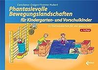 Phantasievolle Bewegungslandschaften fuer Kindergarten- und Vorschulkinder: 75 Stationskarten fuer das ganze Jahr