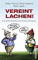 Vereint lachen!: Das grosse Witzebuch der Wiedervereinigung