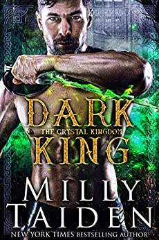 Dark King (The Crystal Kingdom Book 3) by [Taiden, Milly]