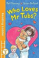 Who Loves Mr Tubs? (Reading Ladder)