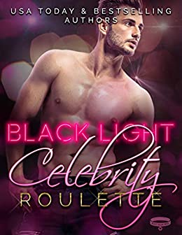 Black Light: Celebrity Roulette by [Grant, Livia, Bene, Jennifer, Rose, Renee, Lyndon, Sue, Ryan, Maggie, Stone, Measha, Smith, Maren, René, Dani, Clark, Lesley]