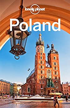 [Planet, Lonely, Baker, Mark, Di Duca, Marc, Richards, Tim]のLonely Planet Poland (Travel Guide) (English Edition)