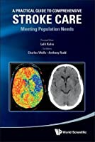 A Practical Guide to Comprehensive Stroke Care: Meeting Population Needs